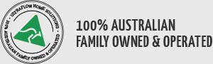 UltraFlow Home Solutions is 100% Australian Family Owned and Operated.